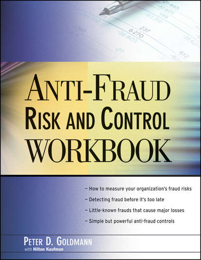 Goldmann Peter Anti-Fraud Risk and Control Workbook howard silverstone fraud 101 techniques and strategies for detection