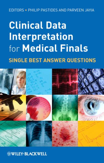 Jayia Parveen Clinical Data Interpretation for Medical Finals. Single Best Answer Questions rebecca morgan emqs and sbas for medical finals