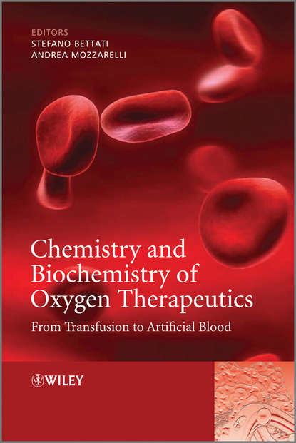 Mozzarelli Andrea Chemistry and Biochemistry of Oxygen Therapeutics. From Transfusion to Artificial Blood