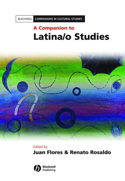 Rosaldo Renato A Companion to Latina/o Studies essays in contextualising theories