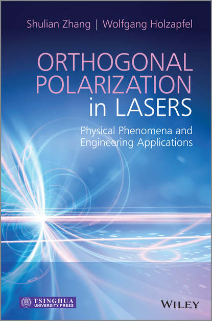 Zhang Shulian Orthogonal Polarization in Lasers. Physical Phenomena and Engineering Applications lasers in clinical periodontics