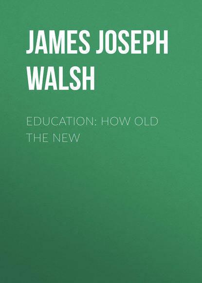 James Joseph Walsh Education: How Old The New