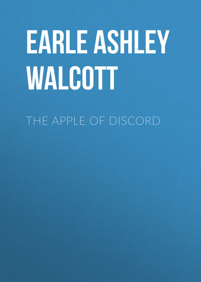 Earle Ashley Walcott The Apple of Discord alice morse earle curious punishments of bygone days