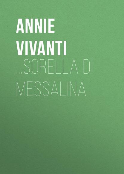 annie vivanti i divoratori Annie Vivanti ...Sorella di Messalina