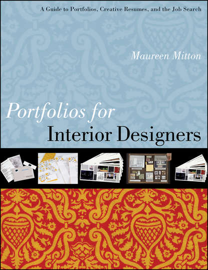 Maureen Mitton Portfolios for Interior Designers. A Guide to Portfolios, Creative Resumes, and the Job Search debbie myers rose the graphic designer s guide to portfolio design