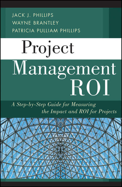 Wayne Brantley Project Management ROI. A Step-by-Step Guide for Measuring the Impact and ROI for Projects bruce tulgan the 27 challenges managers face step by step solutions to nearly all of your management problems
