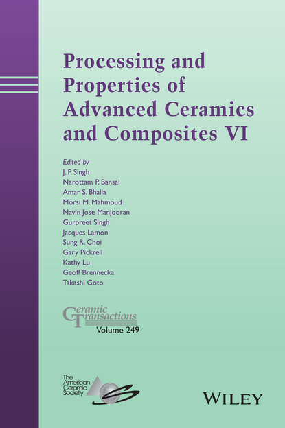 Группа авторов Processing and Properties of Advanced Ceramics and Composites VI d suvorov advances in dielectric materials and electronic devices
