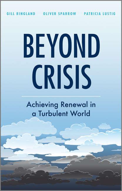 Gill G. Ringland Beyond Crisis beyond the crisis