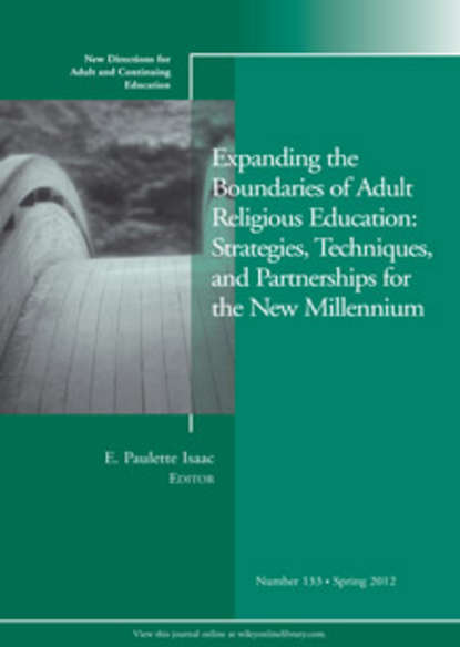 E. Isaac Paulette Expanding the Boundaries of Adult Religious Education: Strategies, Techniques, and Partnerships for the New Millenium. New Directions for Adult and Continuing Education, Number 133 linking adult education and formal schooling in tanzania