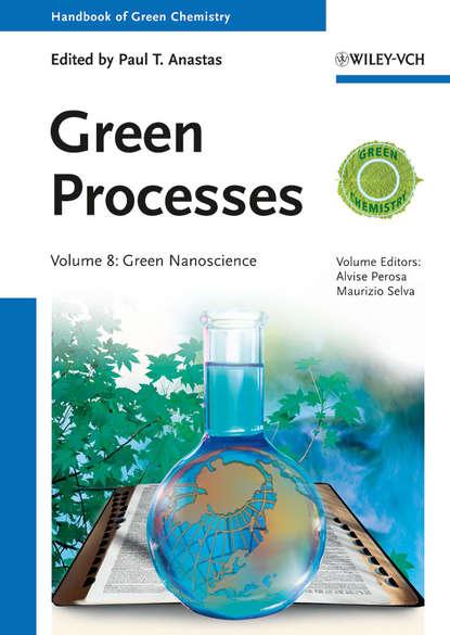 Alvise Perosa Green Processes. Green Nanoscience walter leitner green solvents supercritical solvents
