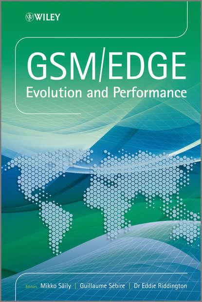 GSM/EDGE. Evolution and Performance