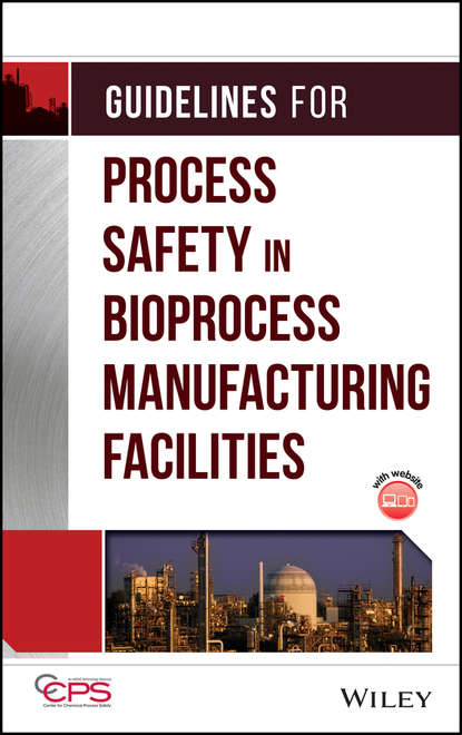 CCPS (Center for Chemical Process Safety) Guidelines for Process Safety in Bioprocess Manufacturing Facilities ccps center for chemical process safety guidelines for chemical reactivity evaluation and application to process design
