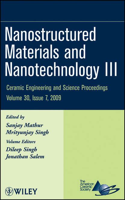 Группа авторов Nanostructured Materials and Nanotechnology III sanjay mathur nanostructured materials and nanotechnology vii
