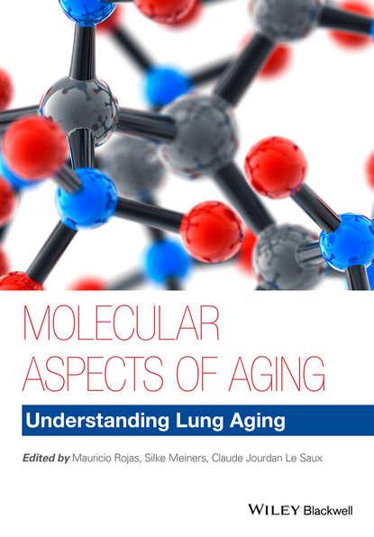 Фото - Mauricio Rojas Molecular Aspects of Aging shapiro moshe quantum control of molecular processes