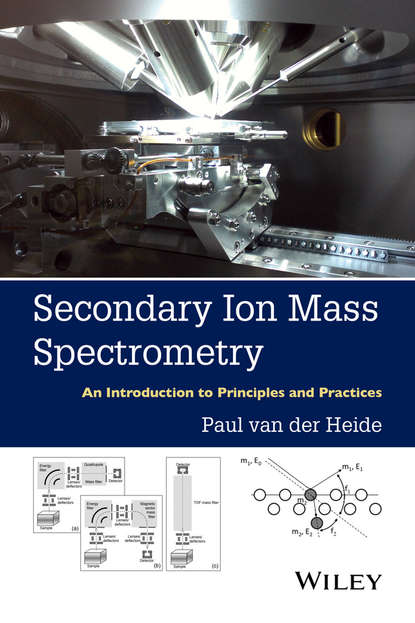 Paul van der Heide Secondary Ion Mass Spectrometry. An Introduction to Principles and Practices anjun qin aggregation induced emission fundamentals