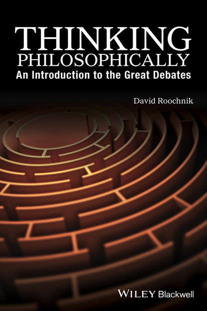 David Roochnik Thinking Philosophically. An Introduction to the Great Debates a martinich p philosophical writing an introduction