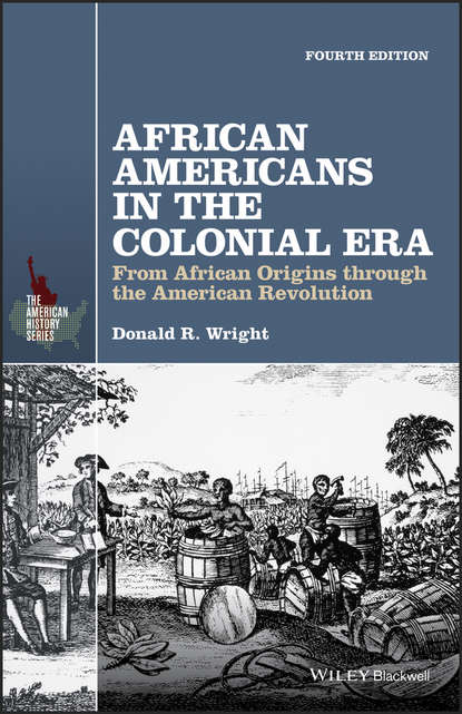 Donald Wright R. African Americans in the Colonial Era. From African Origins through the American Revolution gary b nash forgotten fifth – african americans in the age of revolution