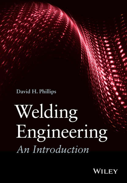 David Phillips H. Welding Engineering. An Introduction principles of engineering economic analysis