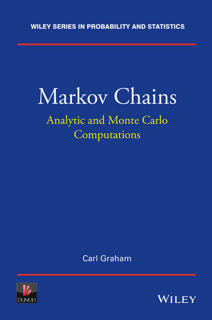 Carl Graham Markov Chains. Analytic and Monte Carlo Computations bruno sericola markov chains theory and applications