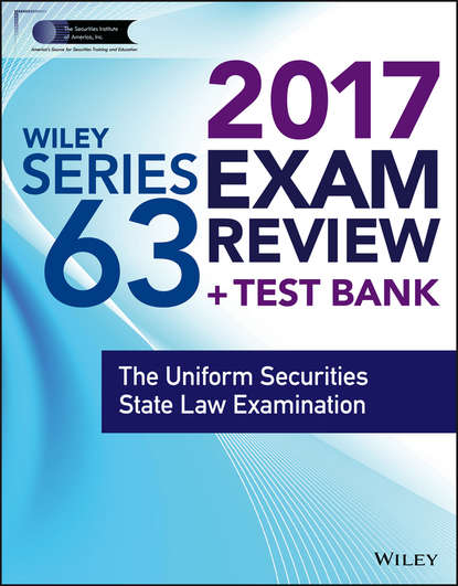 Wiley Wiley FINRA Series 63 Exam Review 2017. The Uniform Securities Sate Law Examination wiley wiley finra series 63 exam review 2017 the uniform securities sate law examination