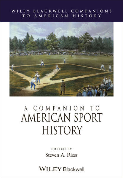 Steven Riess A. A Companion to American Sport History din serdyuchenkova the journalists from the gateway history of client clinics of the greatest cardinal