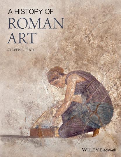 Steven Tuck L. A History of Roman Art steven tuck l a history of roman art