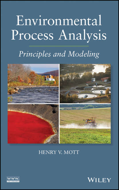 Henry Mott V. Environmental Process Analysis. Principles and Modeling principles of engineering economic analysis