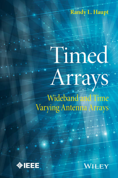 Randy L. Haupt Timed Arrays. Wideband and Time Varying Antenna Arrays a framework for adaptive weather sensing using phased array radar