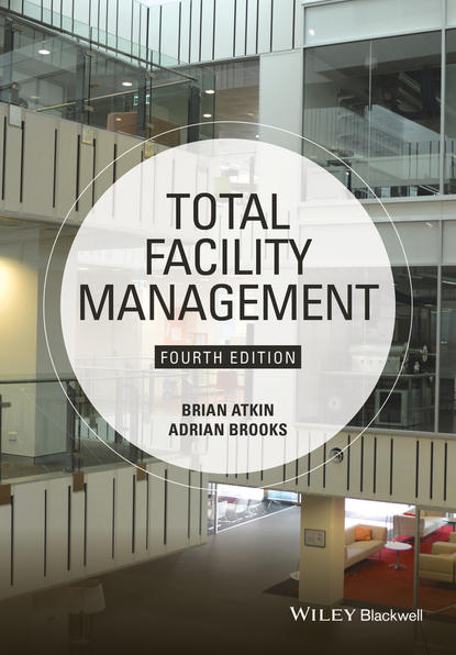 Brian Atkin Total Facility Management ifma eric teicholz technology for facility managers the impact of cutting edge technology on facility management