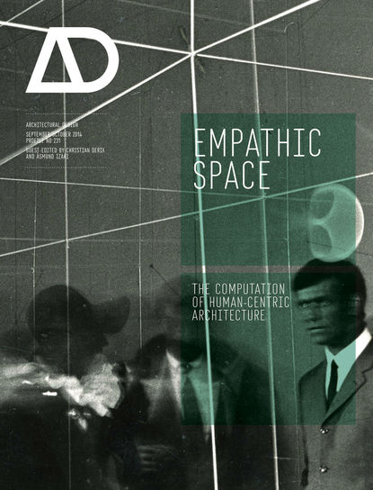 Christian Derix Empathic Space. The Computation of Human-Centric Architecture design for health sustainable approaches to therapeutic architecture