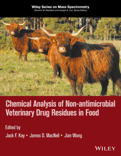 jian wang chemical analysis of antibiotic residues in food Группа авторов Chemical Analysis of Non-antimicrobial Veterinary Drug Residues in Food