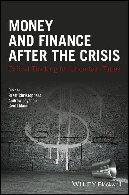 Andrew Leyshon Money and Finance After the Crisis. Critical Thinking for Uncertain Times world crisis 1911 1918 the
