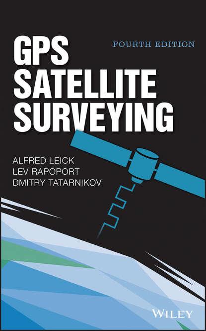Alfred Leick GPS Satellite Surveying daniel minoli innovations in satellite communications and satellite technology