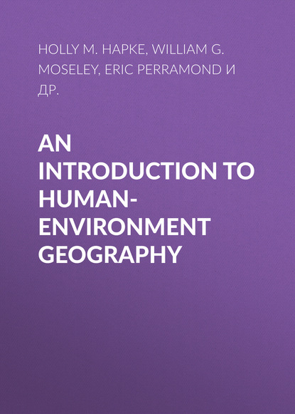 William G. Moseley An Introduction to Human-Environment Geography derek gregory ron martin grahame smith human geography society space and social science
