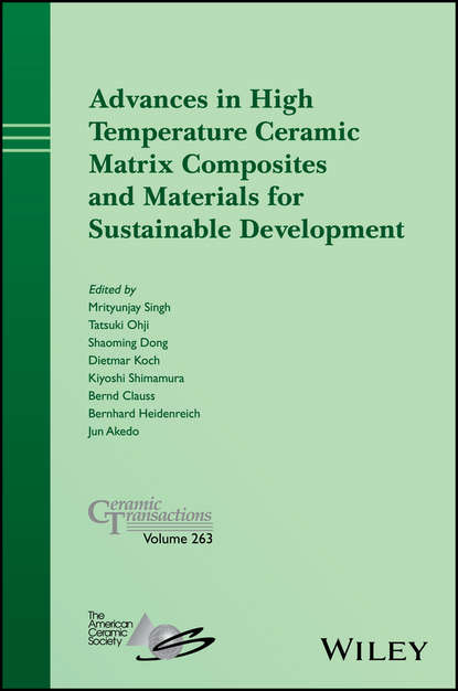 Группа авторов Advances in High Temperature Ceramic Matrix Composites and Materials for Sustainable Development han brezet the power of design product innovation in sustainable energy technologies