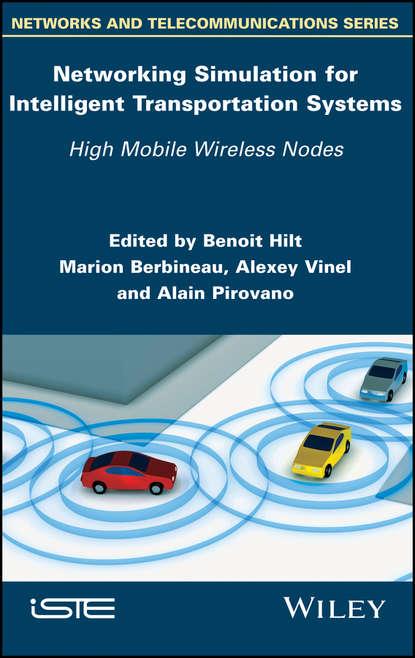 Группа авторов Networking Simulation for Intelligent Transportation Systems недорого