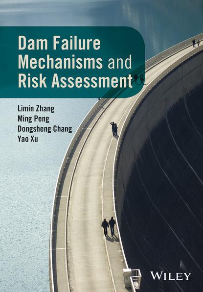 Limin Zhang Dam Failure Mechanisms and Risk Assessment eric j goldberg in the manner of the franks