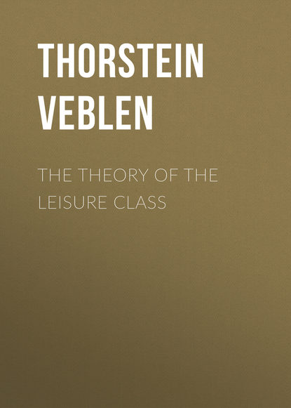 Thorstein Veblen The Theory of the Leisure Class thorstein veblen the theory of the leisure class an economic study of american institutions and a social critique of conspicuous consumption