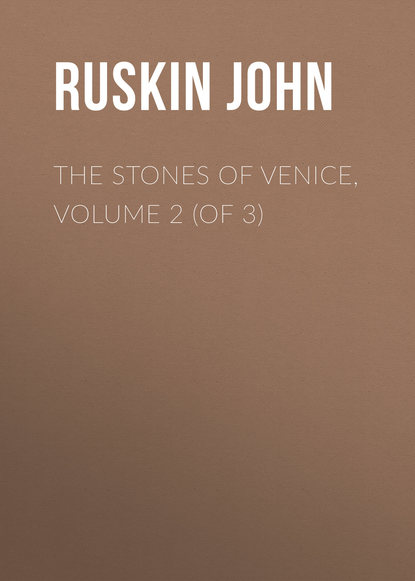The Stones of Venice, Volume 2 (of 3)