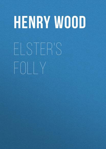 Henry Wood Elster's Folly henry wood verner s pride