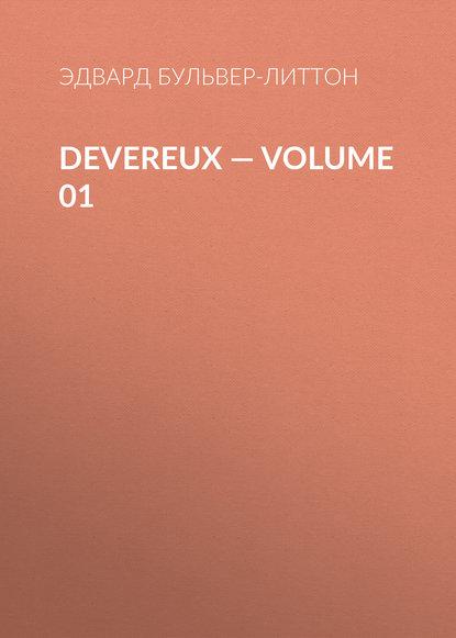 Фото - Эдвард Бульвер-Литтон Devereux — Volume 01 эдвард бульвер литтон devereux volume 05
