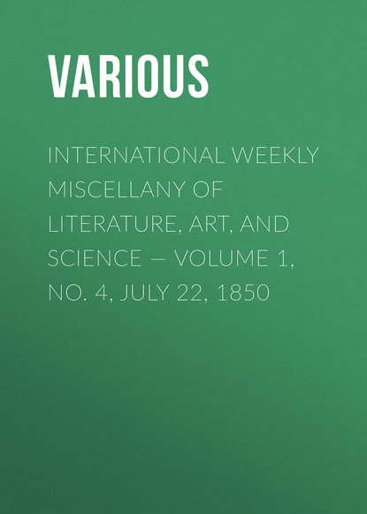 International Weekly Miscellany of Literature, Art, and Science — Volume 1, No. 4, July 22, 1850