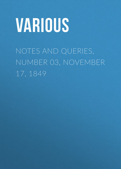 Notes and Queries, Number 03, November 17, 1849