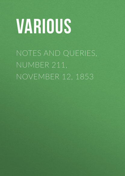 Notes and Queries, Number 211, November 12, 1853