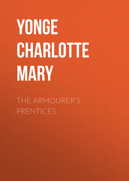 Yonge Charlotte Mary The Armourer's Prentices недорого