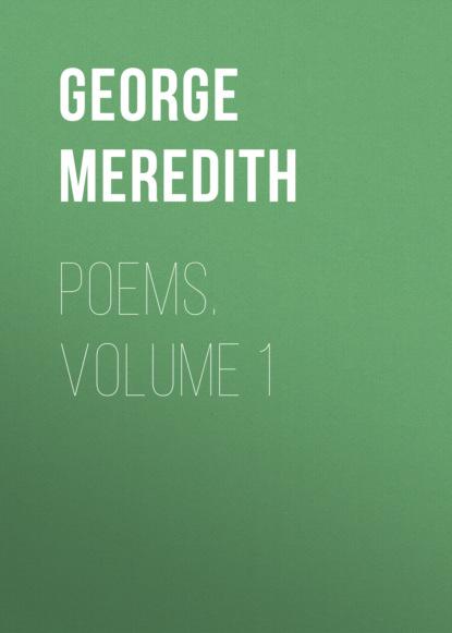 George Meredith Poems. Volume 1 helen maria williams poems 1786 volume i