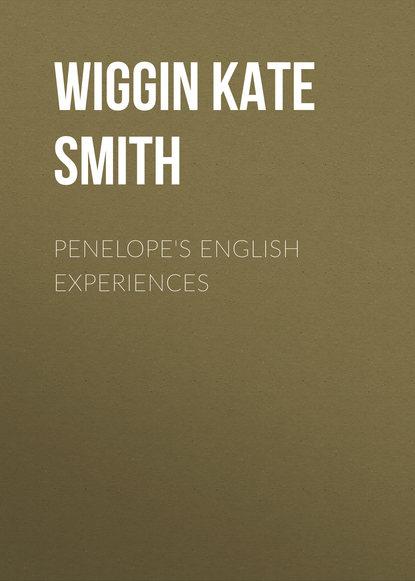 Wiggin Kate Douglas Smith Penelope's English Experiences smith english for careers audio cassettes 2ed