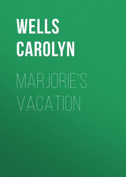 Фото - Wells Carolyn Marjorie's Vacation wells carolyn patty in paris