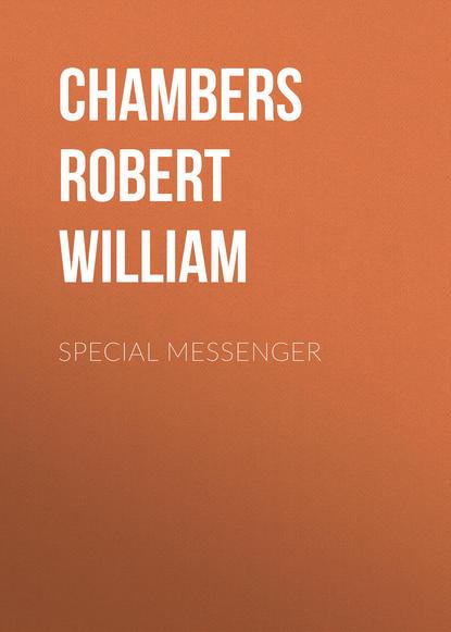 Chambers Robert William Special Messenger chambers robert william lorraine