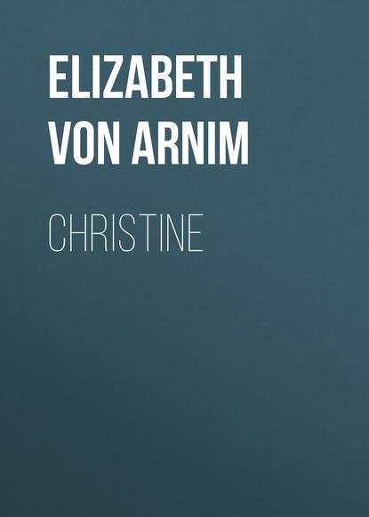 Elizabeth von Arnim Christine elizabeth von arnim enchanted april